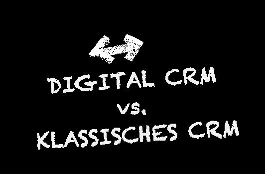 Vergleich: Digital CRM vs. klassisches CRM