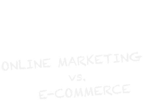 Wo ist der Unterschied zwischen Online Marketing und E-Commerce?